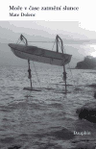 Moře v čase zatmění slunce - Dolenc Mate
