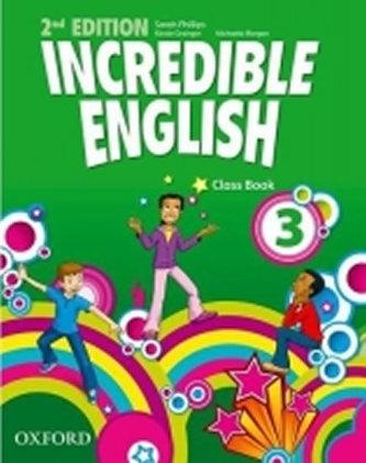 Incredible English 3 Class book - Phillips Sarah, Grainger Kirstie, Morgan Michaela