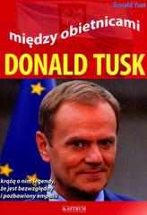 DONALD TUSK MIĘDZY OBIETNICAMI BR. ASTRUM 9788372779250