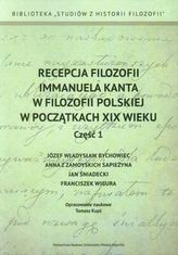 Recepcja filozofii Immanuela Kanta w filozofii polskiej w początkach XIX wieku Część 1