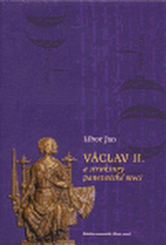 Václav II. a struktury panovnické moci