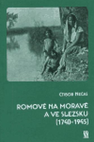 Romové na Moravě a ve Slezsku (1740-1945)