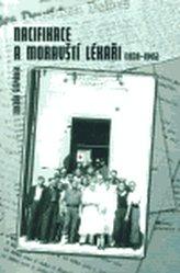 Nacifikace a moravští lékaři /1939-1945-