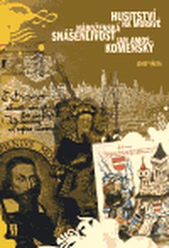 Husitství na Moravě - Náboženská snášenlivost - Jan Amos Komenský