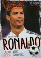 Ronaldo Chłopiec który wiedział czego chce