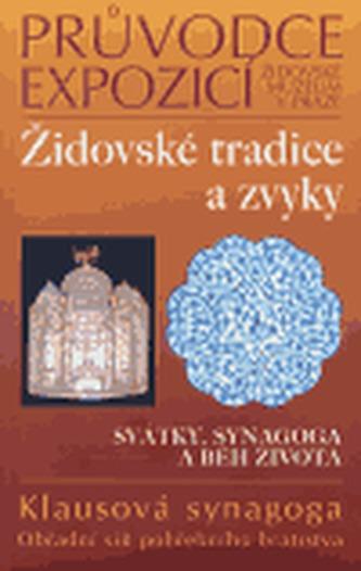 Židovské tradice a zvyky. Průvodce expozicí