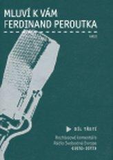 Mluví k vám Ferdinand Peroutka - 3. díl