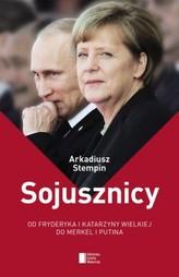 Sojusznicy. Od Fryderyka i Katarzyny Wielkiej do Merkel i Putina