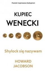 Kupiec wenecki Shylock się nazywam