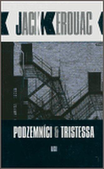 Podzemníci a Tristessa - Jack Kerouac