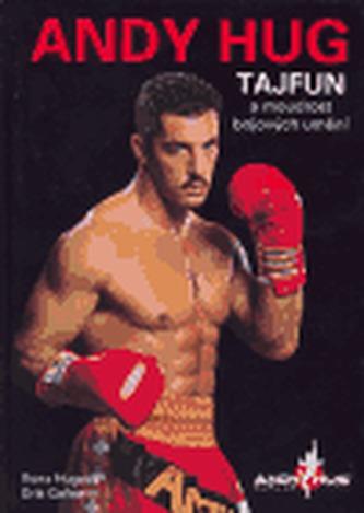 Andy Hug - Tajfun a moudrost bojových uměních