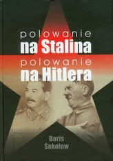 Polowanie na Stalina Polowanie na Hitlera