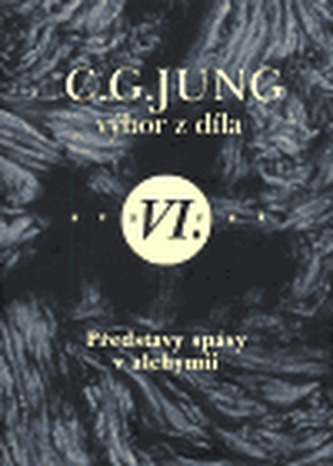 Výbor z díla VI. - Představy spásy v alchymii