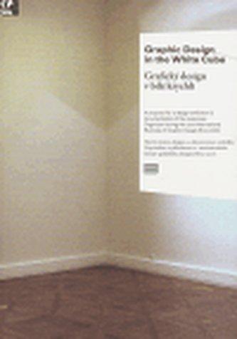 Graphic Design in the White Cube / Grafický design v bílé krychli