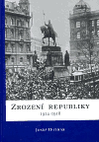 Zrození republiky 1914-1918