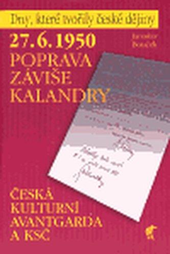 27. 6. 1950 Poprava Záviše Kalandry