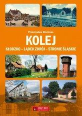 Kolej Kłodzko - Lądek Zdrój - Stronie Śląskie