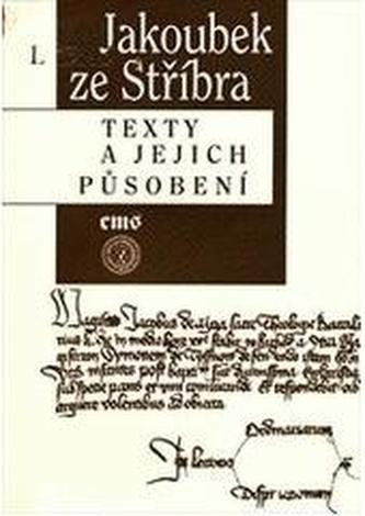 Jakoubek ze Stříbra - Texty a jejich působení
