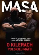 """Masa o kilerach polskiej mafii. Jarosław Sokołowski """"Masa"""" w rozmowie z Arturem Górskim"""