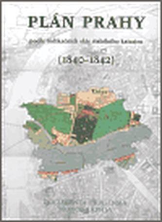 Plán Prahy podle indikačních skic stabilního katastru (1840 - 1842)