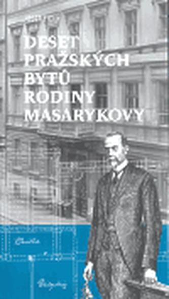 Deset pražských bytů rodiny Masarykovy