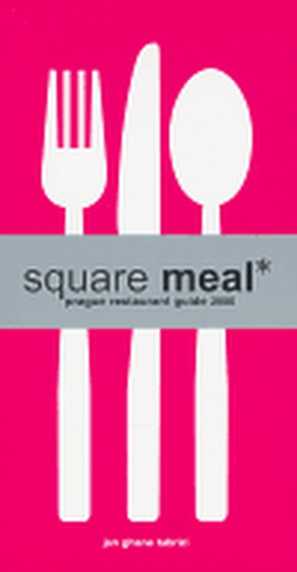 Square Meal - The Prague Restaurant Guide 2006