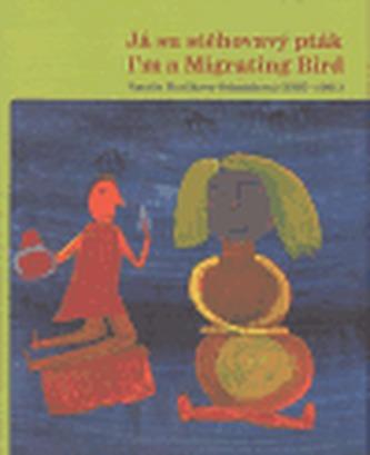 Já su stěhovavý pták - Natálie Maslikova-Schmidtová (1895-1981)