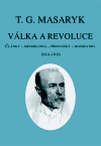 Válka a revoluce I - Masaryk Tomáš Garrigue