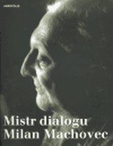Mistr dialogu Milan Machovec
