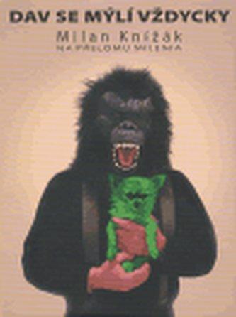 Dav se mýlí vždycky - Milan Knížák