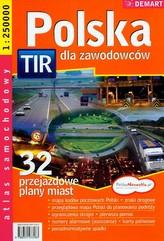 Polska TIR dla zawodowców. Atlas samochodowy 1:250 000