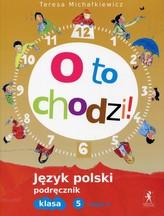 O to chodzi! 5 Język polski Podręcznik Część 2