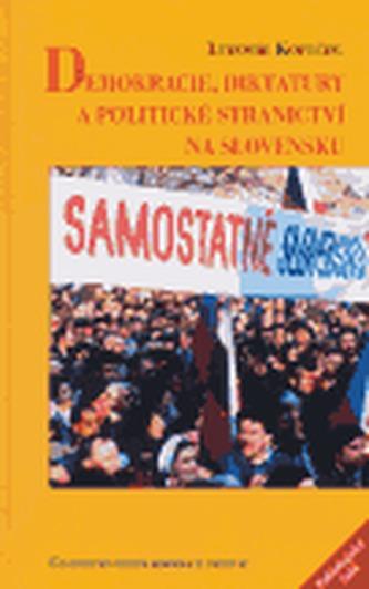 Demokracie, diktatury a politické stranictví na Slovensku
