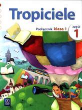Tropiciele. Klasa 1, szkoła podstawowa, część 1. Język polski. Podręcznik