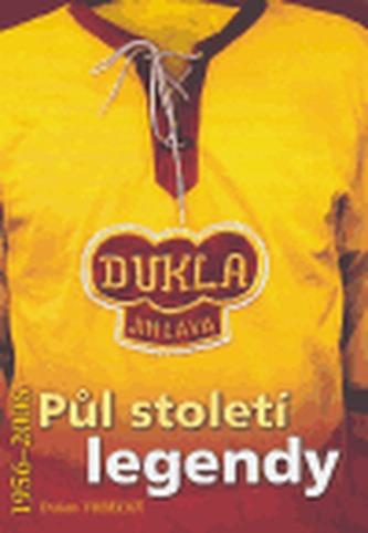 Dukla Jihlava 1956-2006: Půl století legendy
