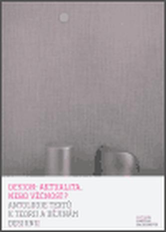 Design: aktualita, nebo věčnost?