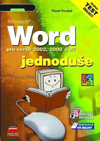 Microsoft Word pro verze 2002, 2000 a 97 jednoduše - Pavel Roubal