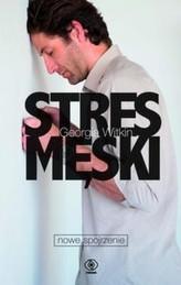 Stres męski nowe spojrzenie