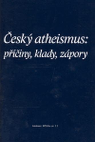 Český atheismus: příčiny, klady, zápory