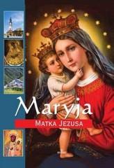 Maryja. Matka Jezusa