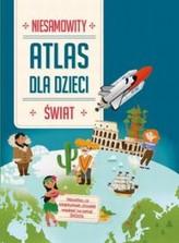 Niesamowity atlas dla dzieci. Świat