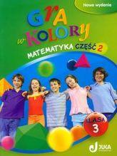 Gra w kolory 3 Matematyka Podręcznik z ćwiczeniami Część 2