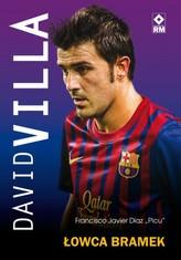David Villa. Łowca bramek
