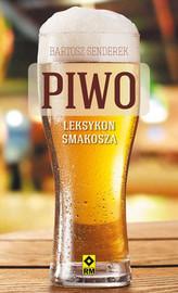 Piwo. Leksykon smakosza