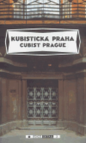 Kubistická Praha / Cubist Prague