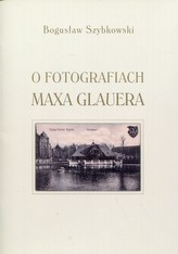 O fotografiach Maxa Glauera