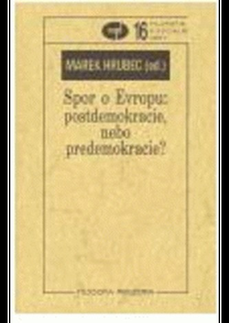 Spor o Evropu: postdemokracie, nebo demokracie?