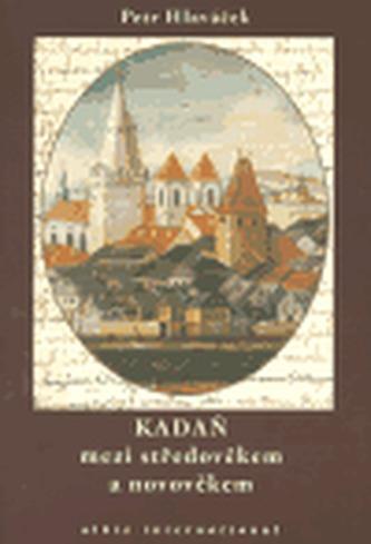 Kadaň mezi středověkem a novověkem