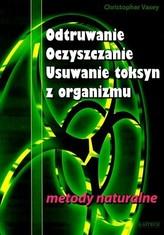 Odtruwanie, oczyszczanie, usuwanie toksyn z organizmu