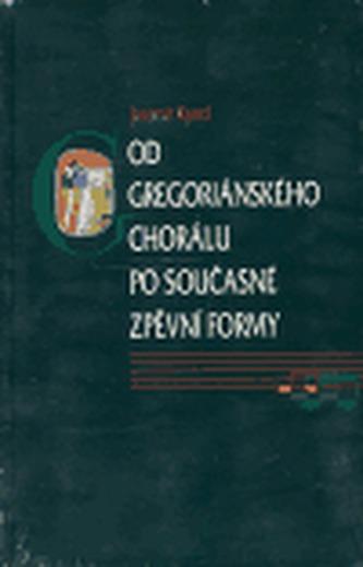 Od gregoriánského chorálu po současné zpěvní formy